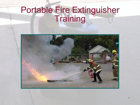 1 Portable Fire Extinguisher Training. 2 Knowledge Assessment 1.What three things must be present to maintain combustion? 2.Name four classes of fire?