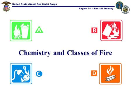 United States Naval Sea Cadet Corps Region 7-1 – Recruit Training Chemistry and Classes of Fire.