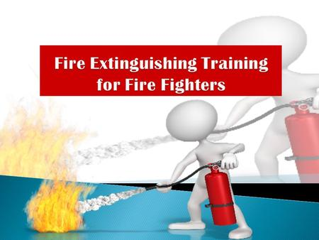 Fire Extinguishing Training for Fire Fighters