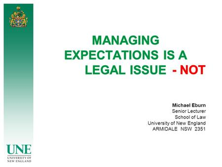 Michael Eburn Senior Lecturer School of Law University of New England ARMIDALE NSW 2351.