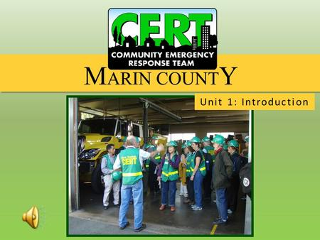 Unit 1: Introduction. Welcome General Emergency Preparedness Protection for CERT Members Disaster Psychology.
