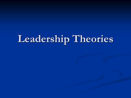 Leadership Theories.