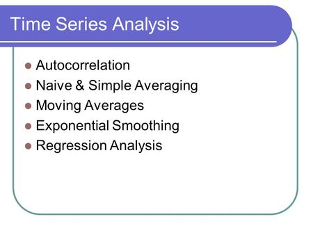 Time Series Analysis Autocorrelation Naive & Simple Averaging