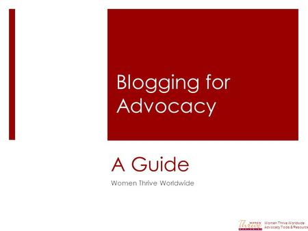 A Guide Women Thrive Worldwide Advocacy Tools & Resources Blogging for Advocacy.
