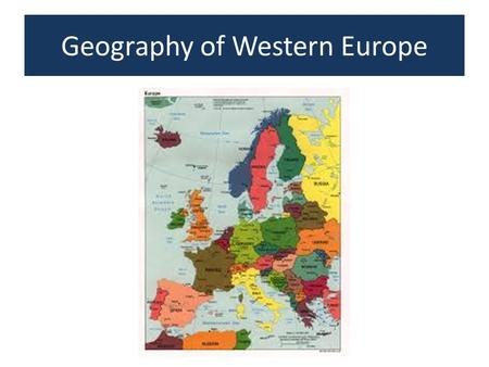 Geography of Western Europe. COUNTRIES OF EUROPE.