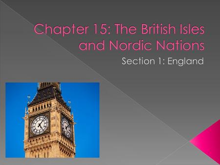  Locate England on the map on page 289  The largest island in the British Isles- and in all of Europe- is Great Britain.  The island of Great Britain.