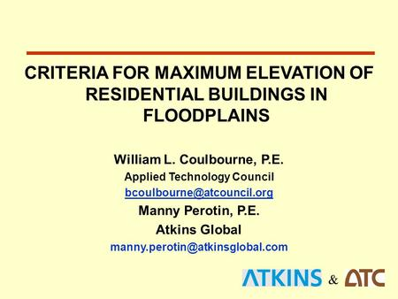 & CRITERIA FOR MAXIMUM ELEVATION OF RESIDENTIAL BUILDINGS IN FLOODPLAINS William L. Coulbourne, P.E. Applied Technology Council