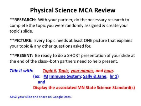 Physical Science MCA Review **RESEARCH: With your partner, do the necessary research to complete the topic you were randomly assigned & create your topic's.