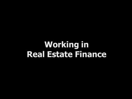 Working in Real Estate Finance. Introduction Real Estate Finance Industry Overview IB and PE Summer Associate Perspectives Bank of America Case Study.