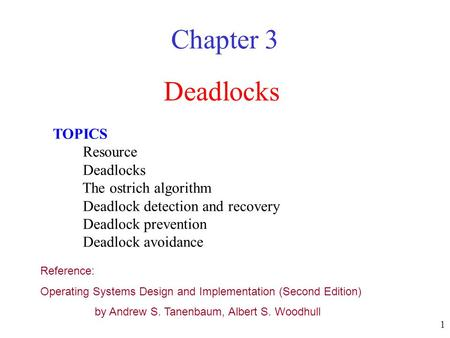 Chapter 3 Deadlocks TOPICS Resource Deadlocks The ostrich algorithm