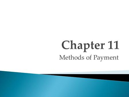 Methods of Payment. The problem with this method includes:  Delays in payment  Risk of nonpayment  Cost of returning merchandise  Limited sales effort.