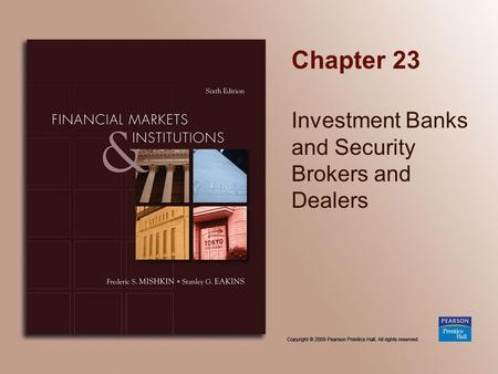 Chapter 23 Investment Banks and Security Brokers and Dealers.