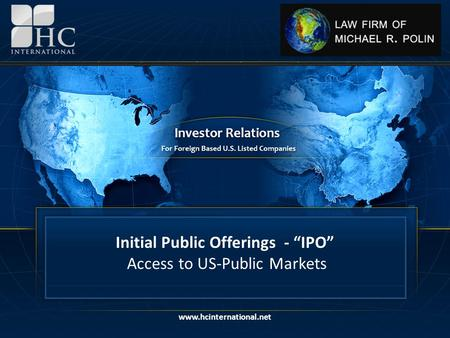 "Www.hcinternational.net Initial Public Offerings - ""IPO"" Access to US-Public Markets www.hcinternational.net."
