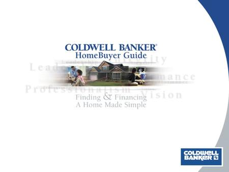 Buying A New Home Congratulations! There are many steps to purchasing a new home and as your Coldwell Banker ® Sales Associate, I am ready to guide you.