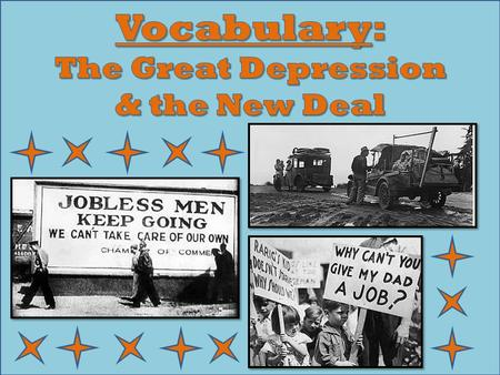 "1. Great Depression The time period following the ""Roaring 20's"" in which 25% of the United States' workers were unemployed."