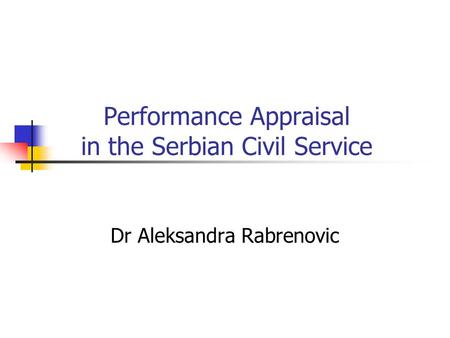 Performance Appraisal in the Serbian Civil Service