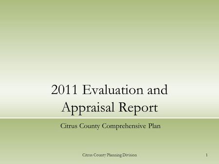 Citrus County Planning Division1 2011 Evaluation and Appraisal Report Citrus County Comprehensive Plan.