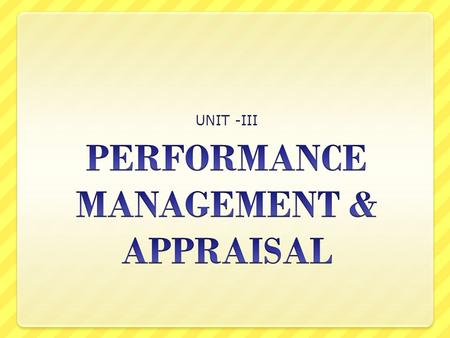 PERFORMANCE MANAGEMENT & APPRAISAL