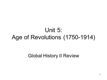 Unit 5: Age of Revolutions ( )