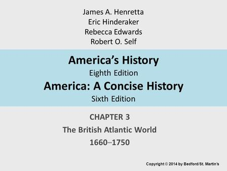 CHAPTER 3 The British Atlantic World 1660–1750