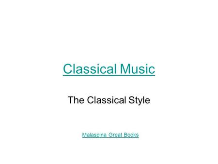 Classical Music The Classical Style Malaspina Great Books.