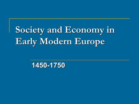 Society and Economy in Early Modern Europe
