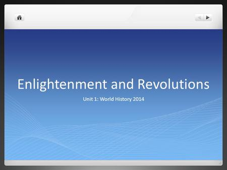 Enlightenment and Revolutions Unit 1: World History 2014.