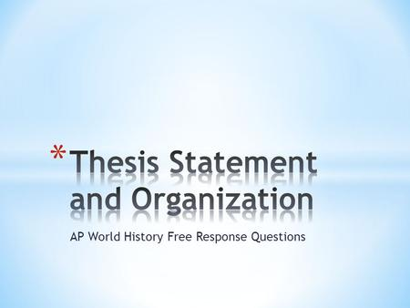 AP World History Free Response Questions. 20% 40%