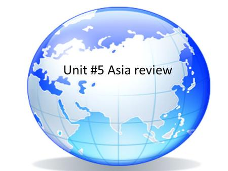 Unit #5 Asia review. The Pacific Ocean made trade easy between East Asia and the United States China Japan United States Pacific Ocean ASIA.