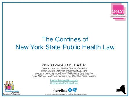 1 The Confines of New York State Public Health Law A nonprofit independent licensee of the BlueCross BlueShield Association Patricia Bomba, M.D., F.A.C.P.