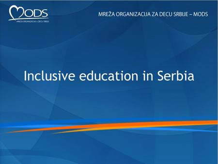 Inclusive education in Serbia. Monitoring of inclusive education in Serbia Role of Civil Society.