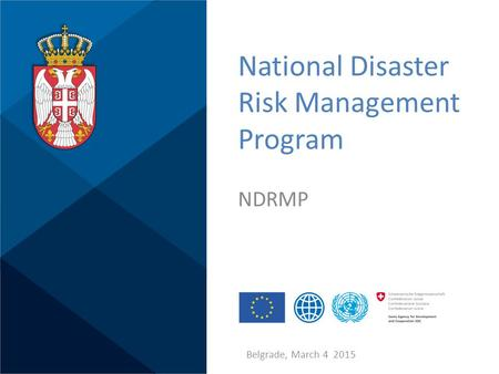 National Disaster Risk Management Program NDRMP Belgrade, March 4 2015.