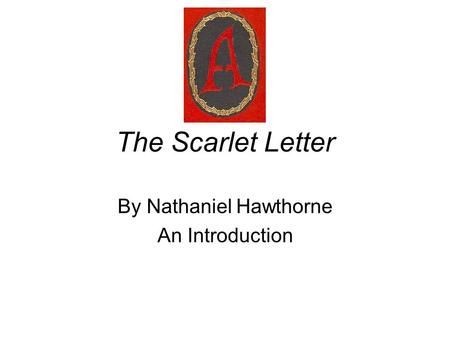 By Nathaniel Hawthorne An Introduction