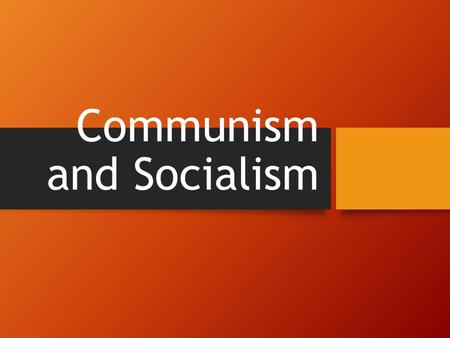 Communism and Socialism