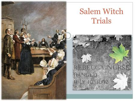 Salem Witch Trials. Salem Witch Trials 1692 - Battle between Lucifer and God– witchcraft and deals with the Devil were real to them -200 people were accused.