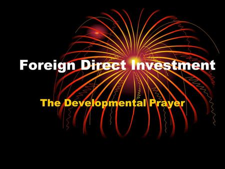 Foreign Direct Investment The Developmental Prayer.