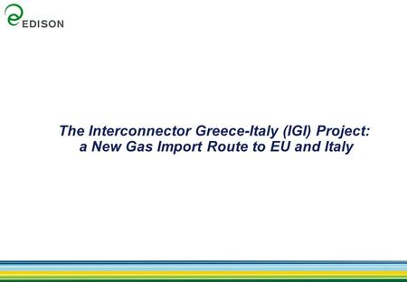 The Interconnector Greece-Italy (IGI) Project: