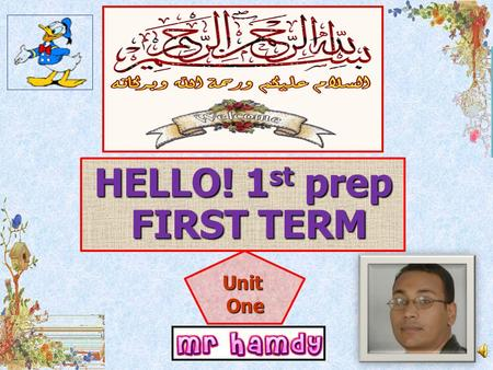 UnitOne HELLO! 1 st prep FIRST TERM Dialogues My first name is Omar What is your first name?