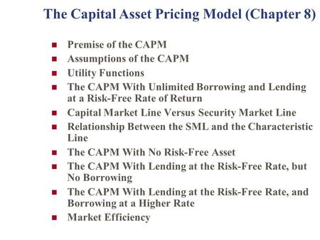 The Capital Asset Pricing Model (Chapter 8)