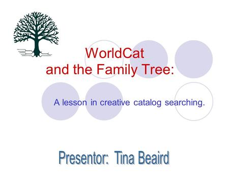 WorldCat and the Family Tree: A lesson in creative catalog searching.