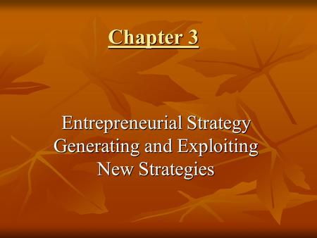 Entrepreneurial Strategy Generating and Exploiting New Strategies
