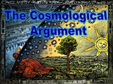 The Cosmological Argument.