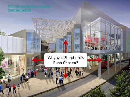 Why was Shepherd's Bush Chosen?  Westfield Advert.