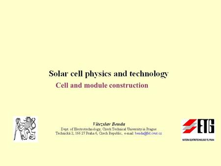 Cell and module construction. Photovoltaic effect and basic solar cell parameters To obtain a potential difference that may be used as a source of electrical.