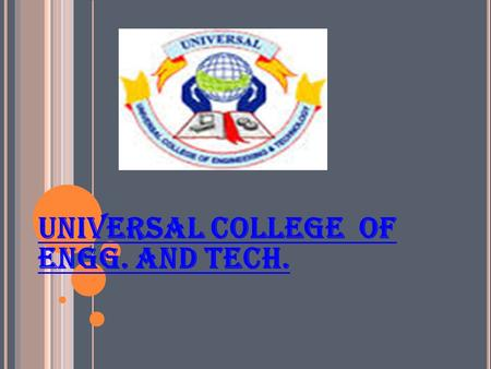 UNIVERSAL COLLEGE OF ENGG. AND TECH.. B IPOLAR J UNCTION T RANSISTORS EE314.