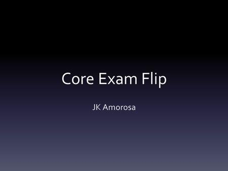 Core Exam Flip JK Amorosa. Name 5 causes of ptx 1.Spontaneous most common 2.COPD 3.Chronic cystic lung disease such as LAM, histiocytosis 4.Mets 5.Catamenial.