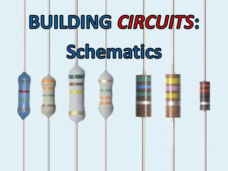 S1-3-13 Construct electric circuits using schematics diagrams. S1-3-15 Compare and contrast voltage and current in series and parallel circuits. KEY WORDS.