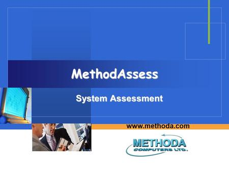 Www.methoda.com MethodAssess System Assessment. Methoda Computers Ltd 2 List of Subjects 1. Introduction 2. Actions and deliverables 3. Lessons and decisions.