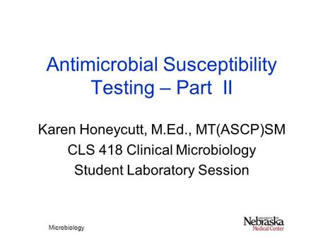 Antimicrobial Susceptibility Testing – Part II
