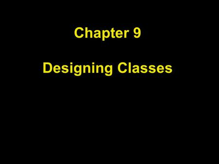 Chapter 9 Designing Classes. Chapter Goals To learn how to choose appropriate classes to implement To understand the concepts of cohesion and coupling.